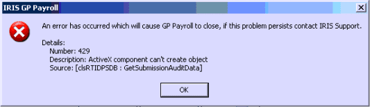 an error has occured which will cause GP payroll to close, if this problem persists contact IRIS support Number 429 description ActiveX component can't create object source clsRTIDPSDB: Get submission audit data